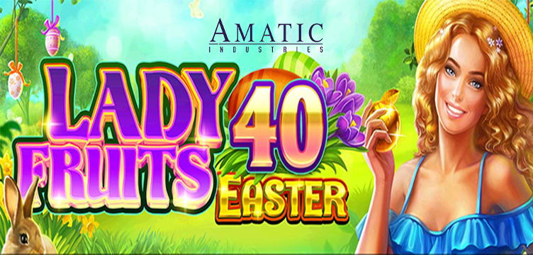 Lady Fruits 40 Easter Amatic